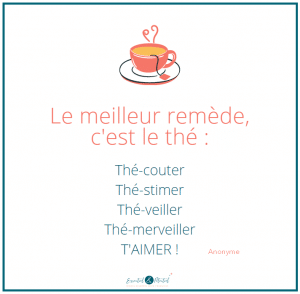 Le meilleur remède c'est le thé !